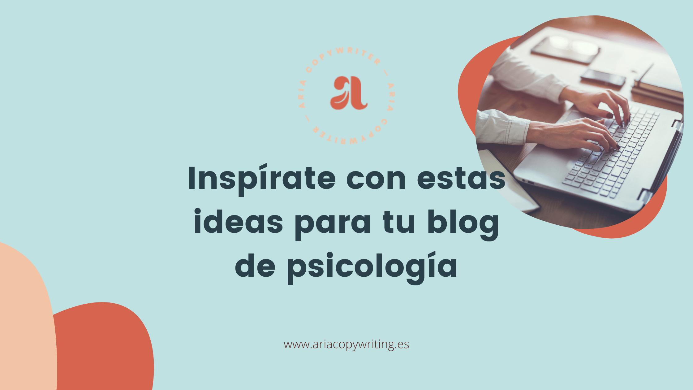 7 ideas TOP para tu blog de psicologia 3