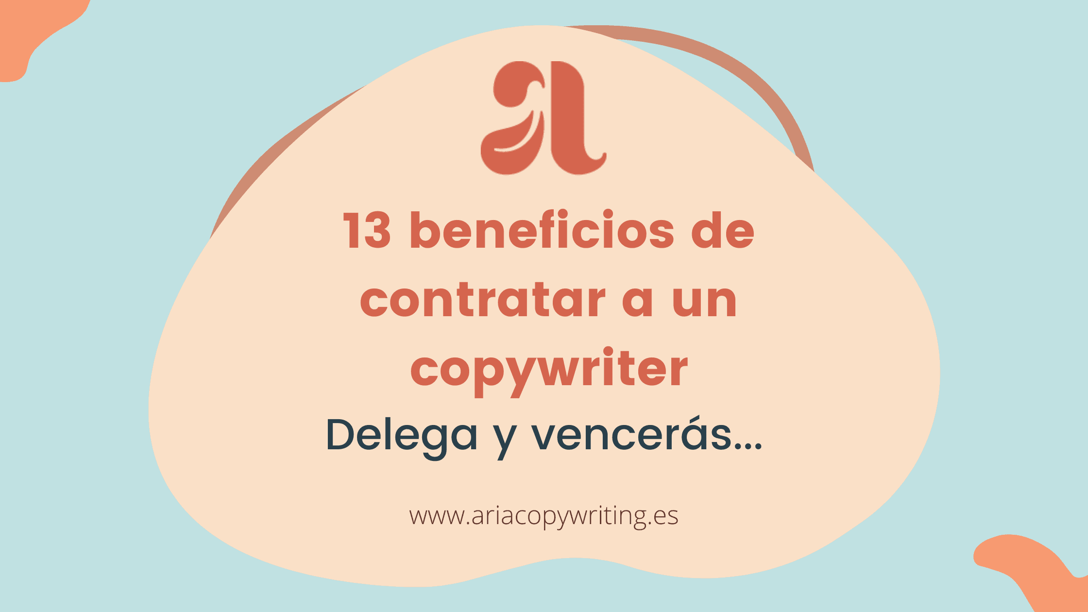 13 beneficios de contratar a un copywriter