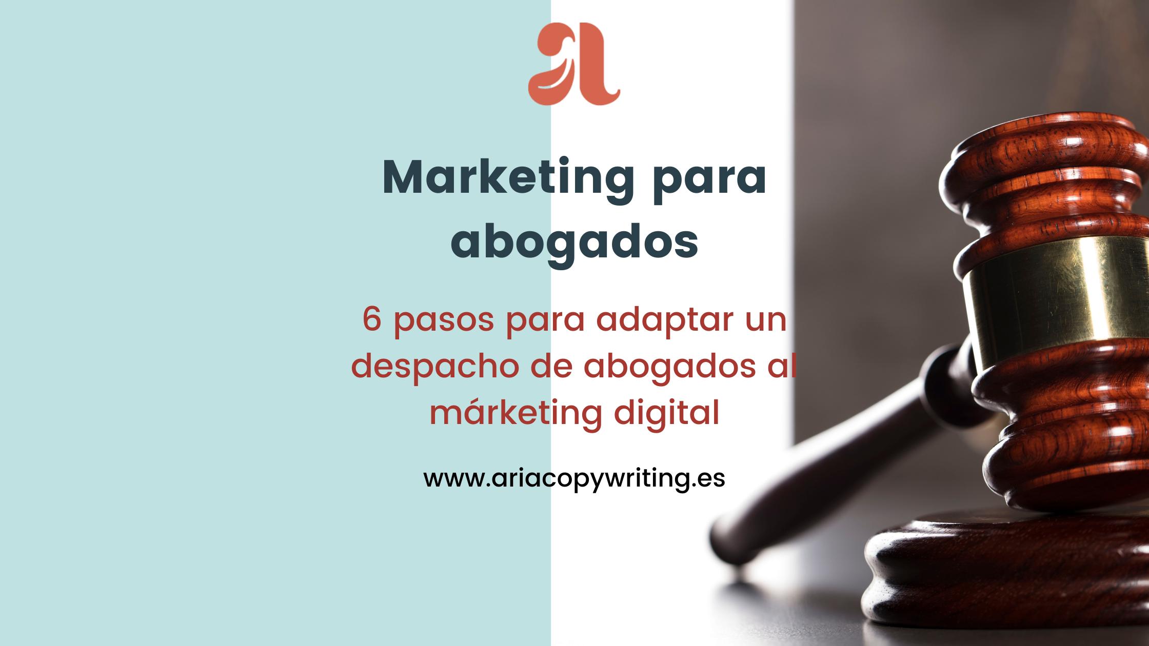 6 pasos para adaptar un despacho de abogados al marketing digital